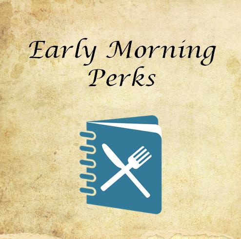 Early Morning Perks